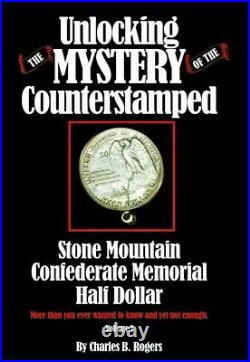 Unlocking the Mystery of the Counterstamped Stone Mountain Half Dollar Book